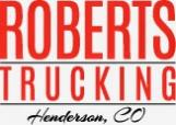Roberts Trucking-CDL Class A Local Trucking Jobs- Henderson, Colorado